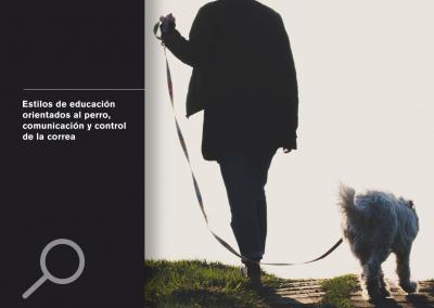 Estilos de educación orientados al perro, comunicación y control de la correa
